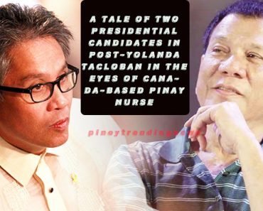 A tale of two presidential candidates in post-Yolanda Tacloban in the eyes of Canada-based Pinay nurse